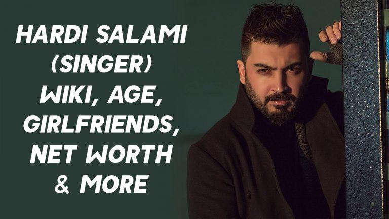 Hardi Salami (Singer) Wiki, Age, Girlfriends, Net Worth & More