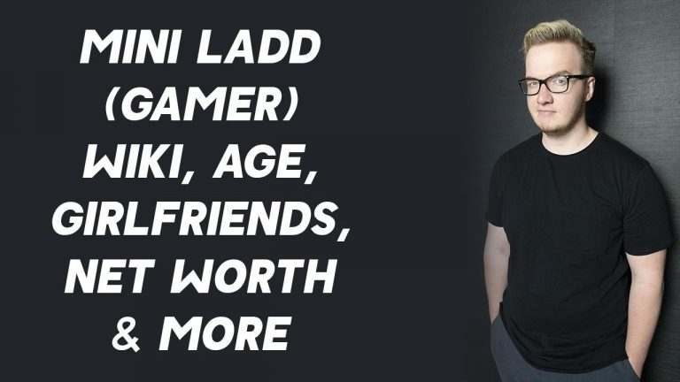 Mini Ladd (Gamer) Wiki, Age, Girlfriends, Net Worth & More