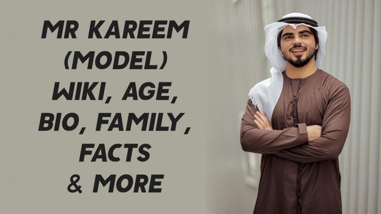 Mr Kareem (Model) Wiki, Age, Bio, Family, Facts & More