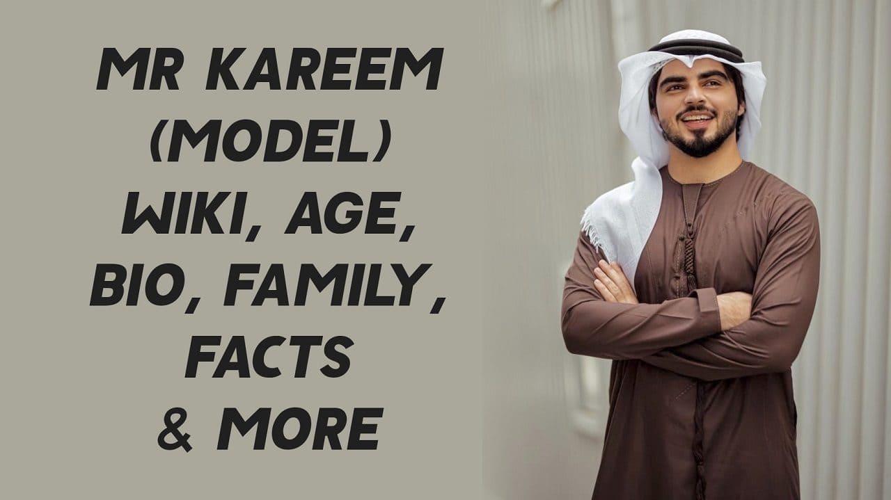 Mr Kareem (Model) Wiki, Age, Bio, Family, Facts & More 1