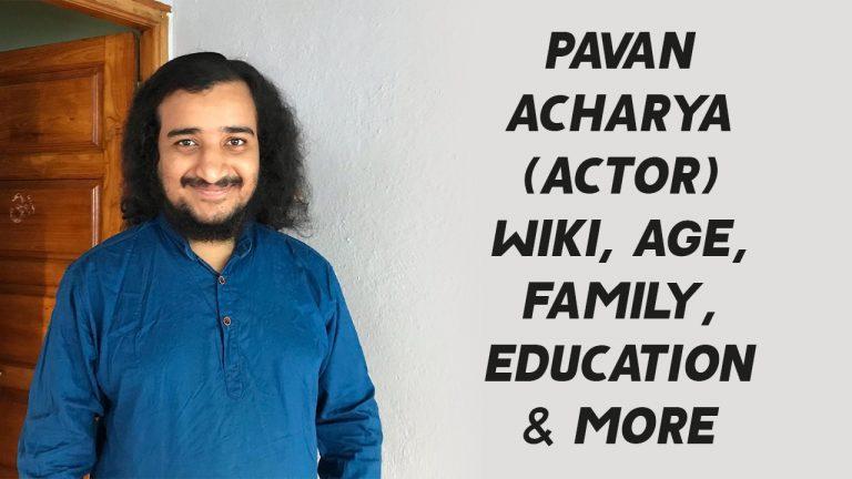Pavan Acharya (Actor) Wiki, Age, Family, Education & More