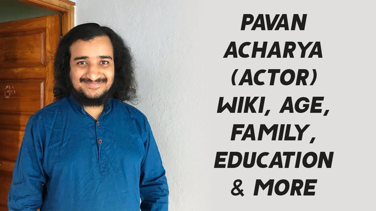 Pavan Acharya (Actor) Wiki, Age, Family, Education & More 1