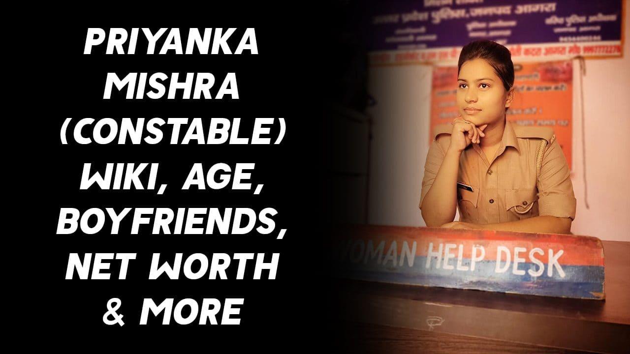 Priyanka Mishra (Constable) Wiki, Age, Boyfriends, Net Worth & More 1