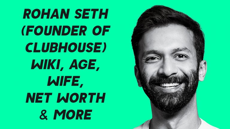 Rohan Seth (Founder of Clubhouse) Wiki, Age, Wife, Net Worth & More