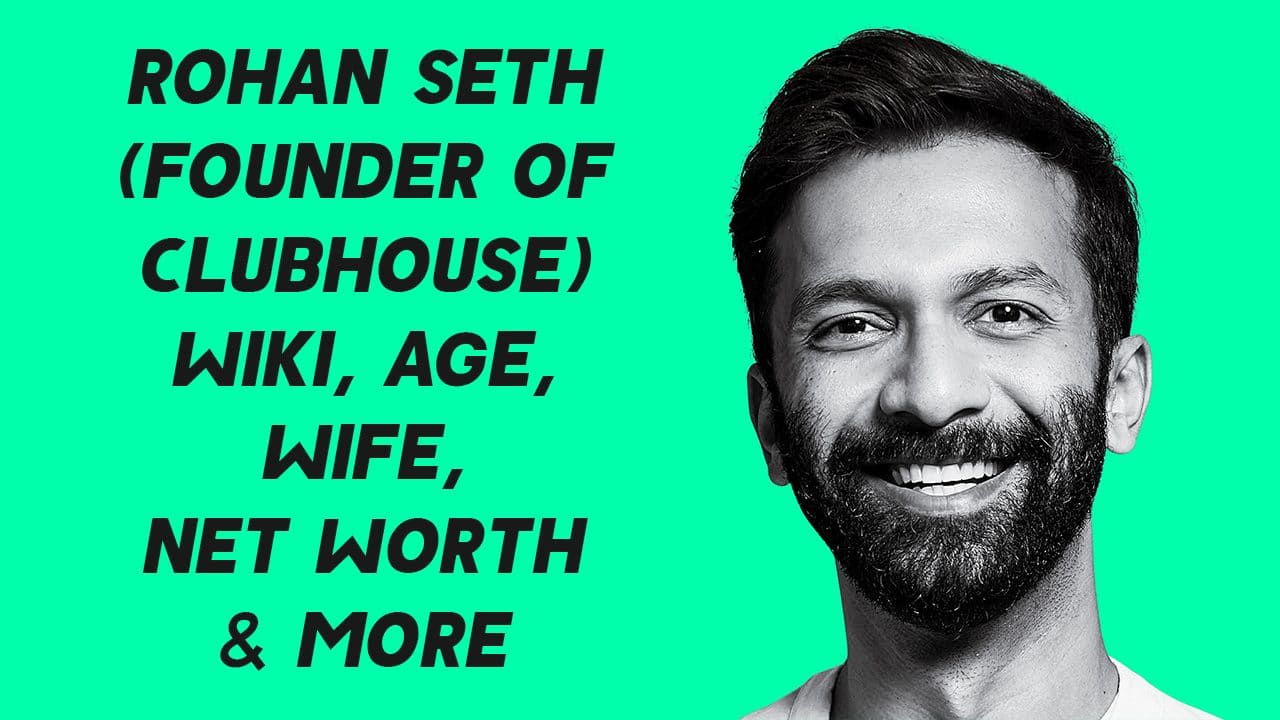 Rohan Seth (Founder of Clubhouse) Wiki, Age, Wife, Net Worth & More 1
