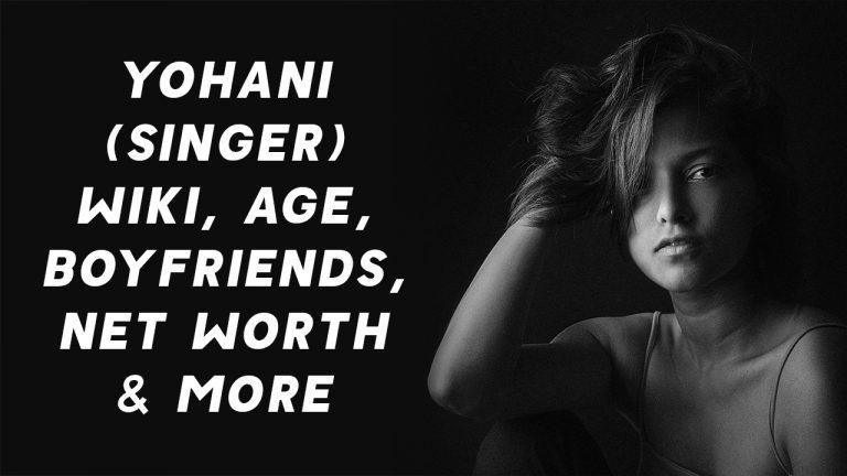 Yohani (Singer) Wiki, Age, Boyfriends, Net Worth & More