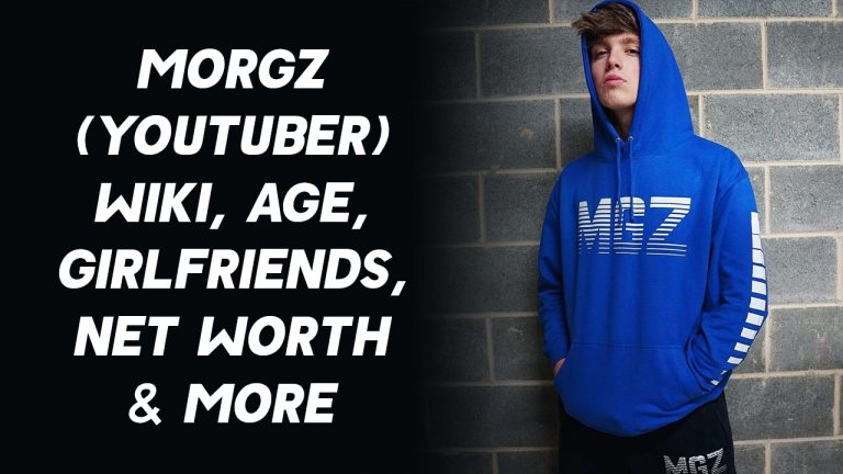 Morgz (YouTuber) Wiki, Age, Girlfriends, Net Worth & More